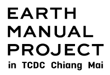 EARTH MANUAL PROJECT EXHIBITION in TCDC Chiang Mai